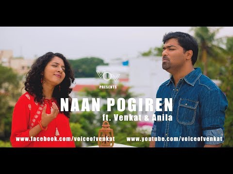 Naanayam - Naan Pogiren Video | Cover | Venkat | Anila | James Vasanthan