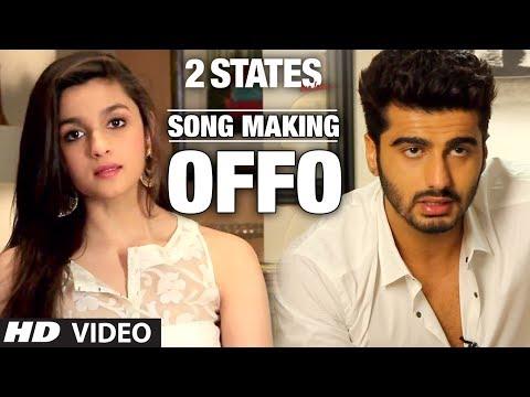 Offo 2 States Song Making | Arjun Kapoor, Alia Bhatt | Aditi Singh Sharma, Amitabh Bhattacharya