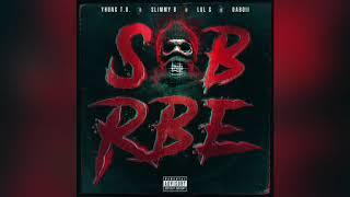 SOB X RBE - Stuck Up (Official Audio)   Gangin