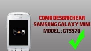 Como desbrickear Samsung Galaxy Mini - Español (EUROPE/SUDAMERICA MODEL)