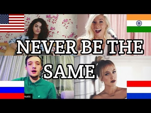who-sang-it-better-:never-be-the-same(united-states,-india,-russia,-netherland)