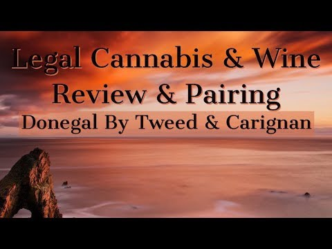 Legal Cannabis & WIne Review & Pairing | Tweed Donegal & Carignan