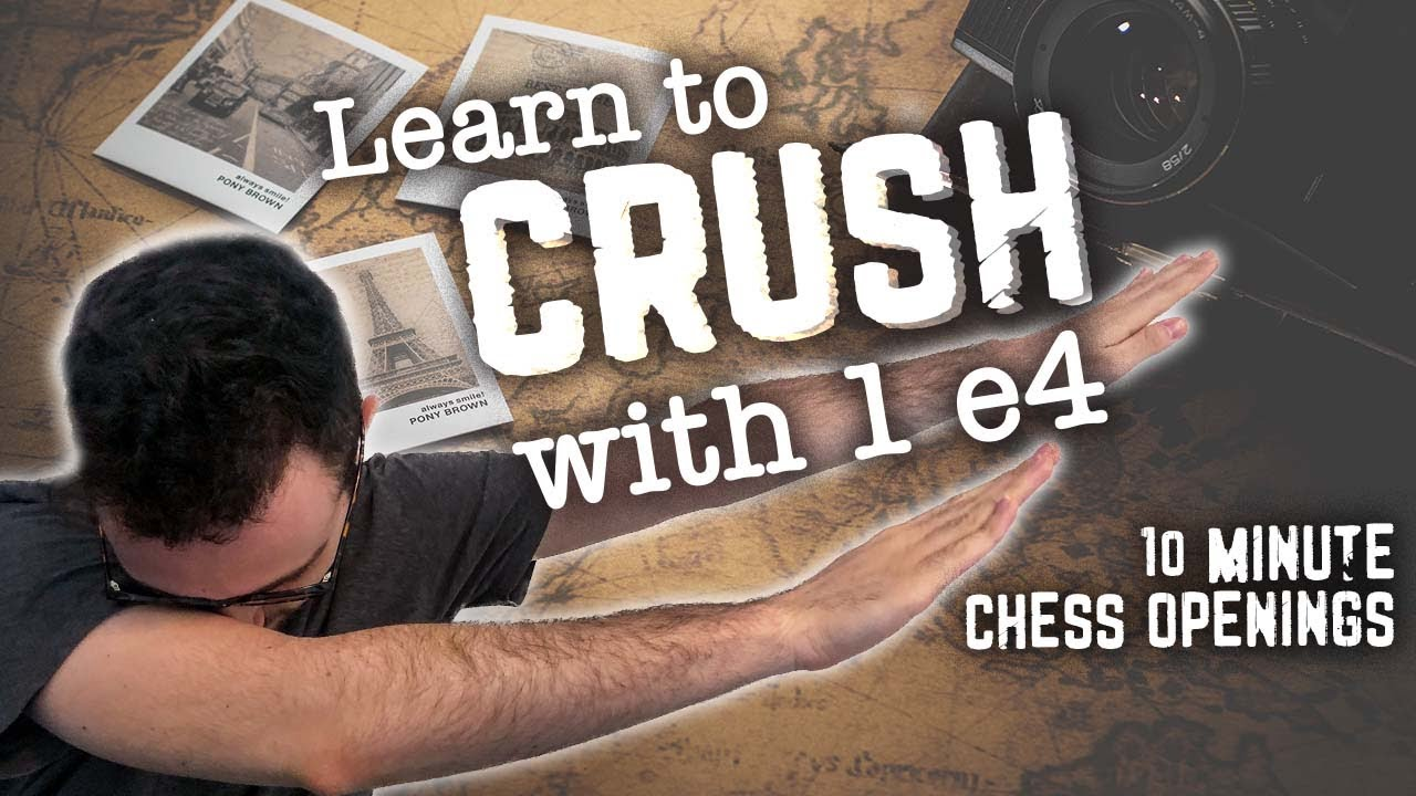 Download Learn to CRUSH with 1. e4   10-Minute Chess Openings