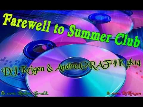 Farewell To Summer Club (DJ Krigen & Andro.GRAFIK 2k14)