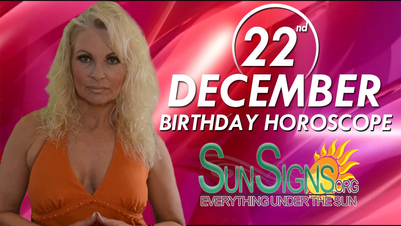 today is my birthday 22 december horoscope