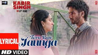 Download video LYRICAL: Tera Ban Jaunga | Kabir Singh | Shahid K, Kiara A, Sandeep V | Tulsi Kumar, Akhil Sachdeva
