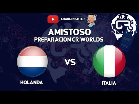 HOLANDA VS ITALIA   AMISTOSO PREPARACION CR WORLDS   CLASH ROYALE