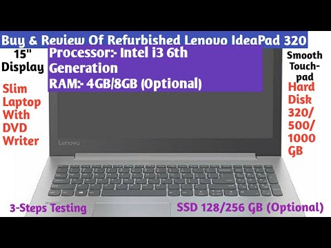 Buy And Review Of Refurbished Lenovo IdeaPad 320- i3 6th Gen,4GB RAM,320GB/1TB HDD,DVD Writer Etc.