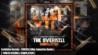 Forbidden Society - FORCER ( Killer Industries Remix )  [  FSRECS OVERKILL COMPILATION ]