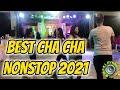 BEST CHA CHA NONSTOP 2021 #1 HATAW CHA - CHA