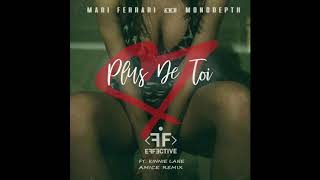Mari Ferrari & Monodepth ft. Kinnie Lane - Plus de toi (Amice Remix)