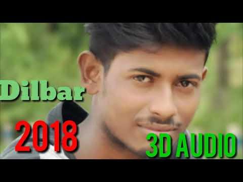 3D Audio /Dilbar full song.......2018