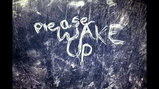 Please Wake Up  - Caught By Your Own Dream, Be Careful, Honey!
