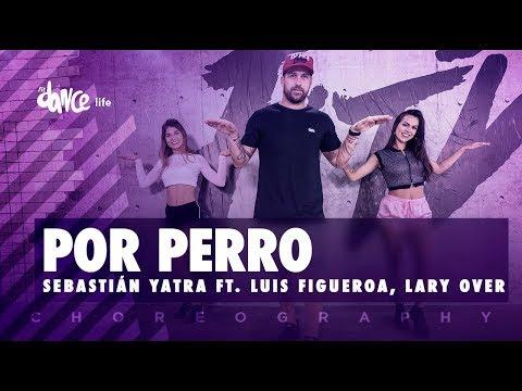 Por Perro – Sebastián Yatra ft. Luis Figueroa, Lary Over | FitDance Life (Coreografía) Dance Video