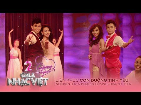 Liên khúc: Con Đường Tình Yêu (Gala Nhạc Việt 2)