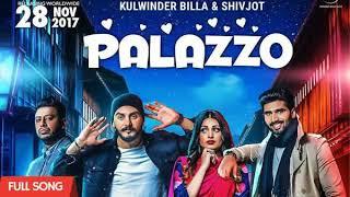PALAZZO (FULL SONG) || KULWINDER BILLA and SHIVJOT || LATEST SONGS 2017