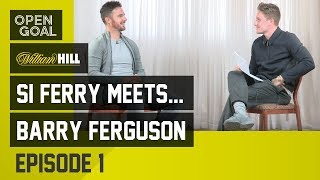 Si Ferry Meets...Barry Ferguson Episode 1 - Rangers Education, Breaking into 1st Team, Captaincy