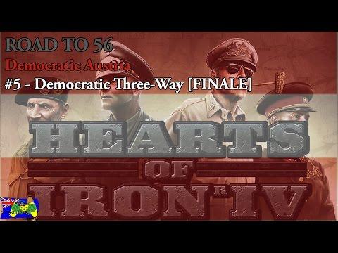 HOI4 Road to 56 - Democratic Austria #5 - Democratic Three-Way [FINALE]