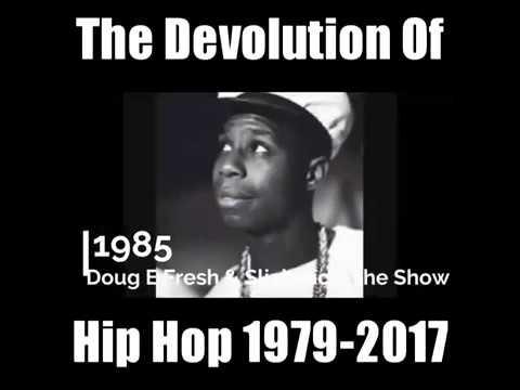 The Devolution of Hip Hop 1979-2017