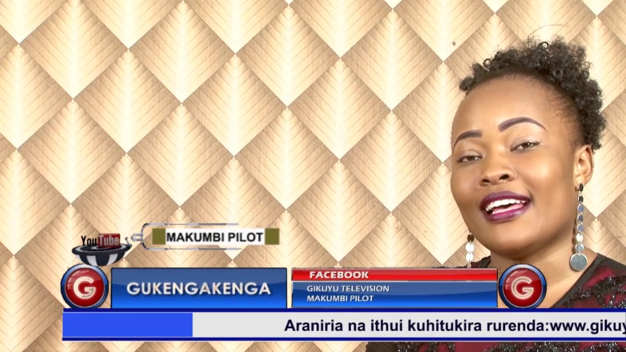 Nelly Wa Mummy with Makumbi Pilot @Gukengakenga 15th March 2019 Gikuyu TV