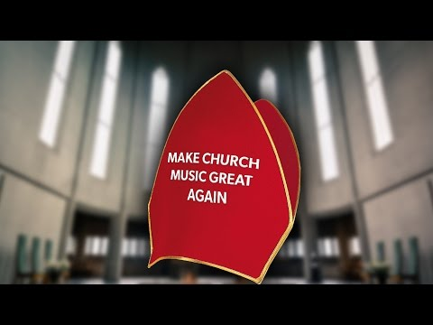 Make Church Music Great Again