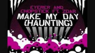 Eyerer & Chopstick - Make my day (Haunting) (Christopher Just Remix)