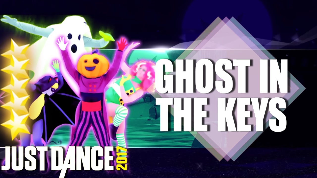 just dance 2017 ghost in the key halloween thrills just dance 2017 full gameplay justdance2017 youtube