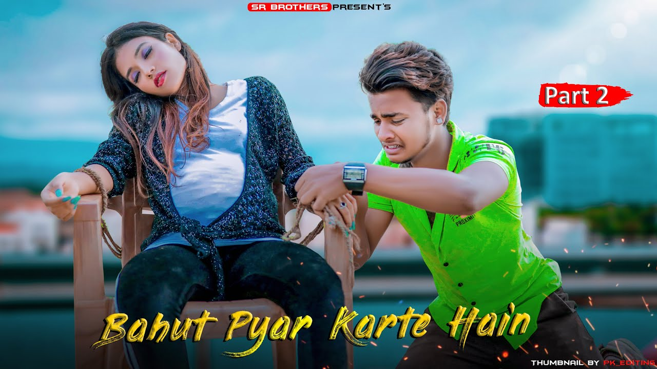 Bahut Pyar Karte Hain Tumko Sanam | SR | Rahul Jain | Heart Touching Love Story | SR Brothers | 2020