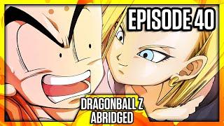 DragonBall Z Abridged: Episode 40 - TeamFourStar (TFS)