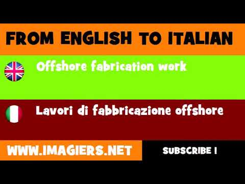 FROM ENGLISH TO ITALIAN = Offshore fabrication work