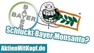 Wird Monsanto von Bayer übernommen? Das sollten Aktionäre jetzt wissen
