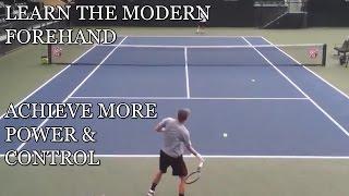 Quick Modern Forehand Technique Breakdown | BODY PROPELS ARM | Tennis Instruction