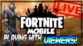 Fortnite Mobile Stream!! Playing With Viewers!!