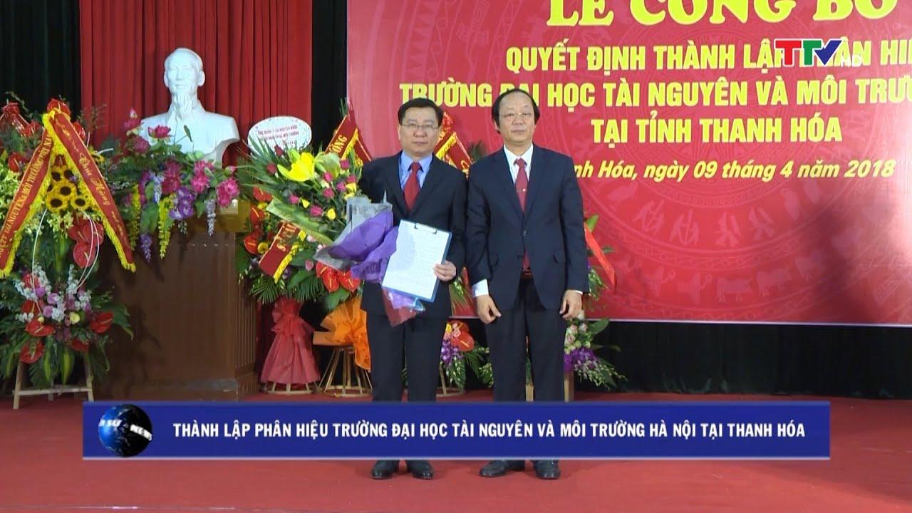 (TTV) Thành lập phân hiệu trường đại học tài nguyên và môi trường Hà Nội tại Thanh Hóa