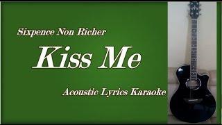 Kiss Me - Sixpence None The Richer (Acoustic Lyrics Karaoke)