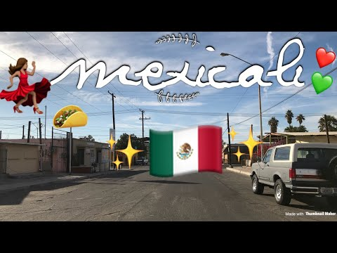 A visit to Mexicali 🇲🇽