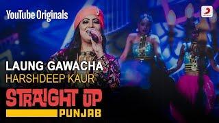 Kale Rang Da Paranda | Harshdeep Kaur | Straight Up Punjab