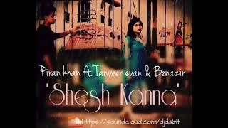 Shesh Kanna   Tanveer Evan   Benazir   Piran Khan