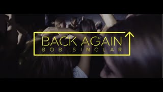 Bob Sinclar - Back Again (Official Video)