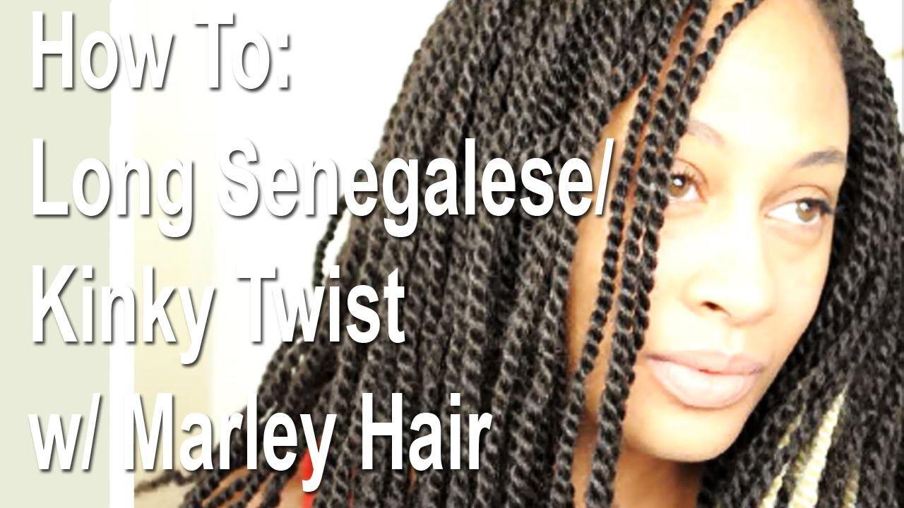 How To Long Senegalese Kinky Twist W Marley Hair