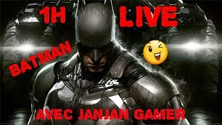 LIVE de batman arkham knight avec janjan gamer