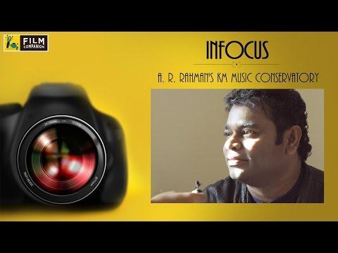 In Focus  AR Rahmans KM Conservatory  Film Companion