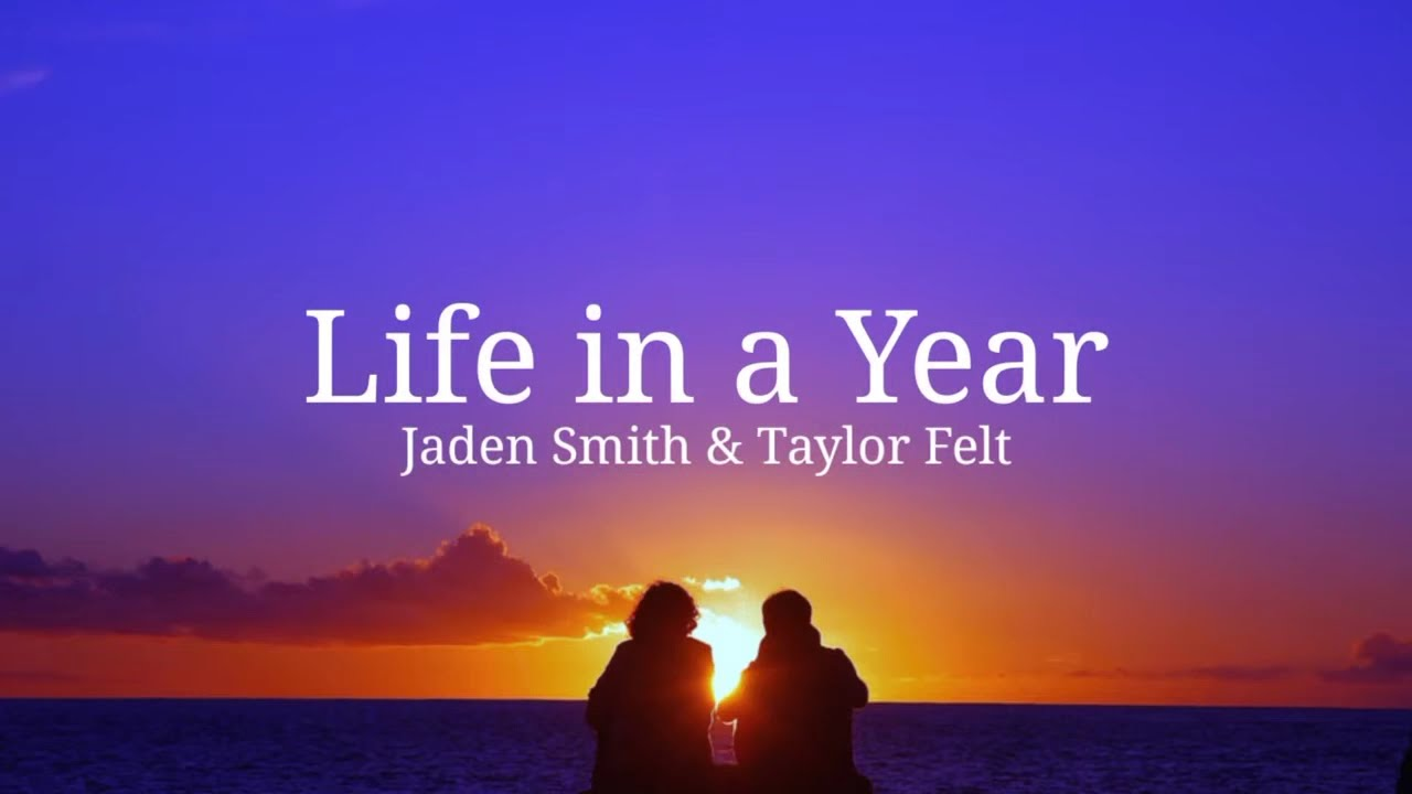 Download Jaden Smith - Life in a Year (Lyrics) ft. Taylor Felt - (From 'Life in a Year' Movie Soundtrack)