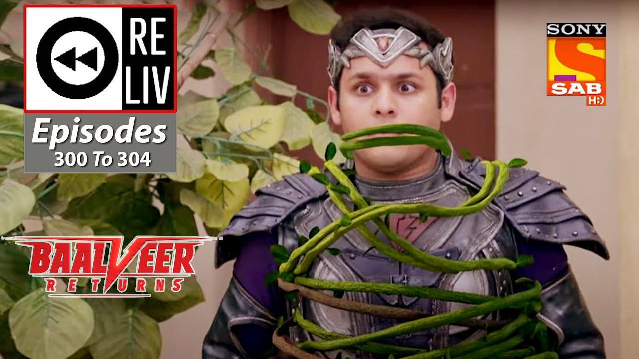 Download Weekly ReLIV - Baalveer Returns - 15th February To 19th Februrary 2021 - Episodes 300 To 304