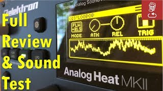 What's new in MK2? Elektron Analog Heat review and sound test: Is it worth it?