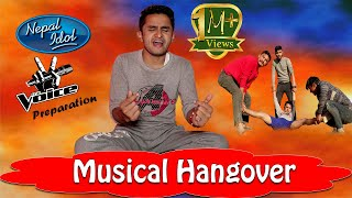 Musical Hangover ||Nepal Idol & Voice Of Nepal Preparation|| The Pk Vines