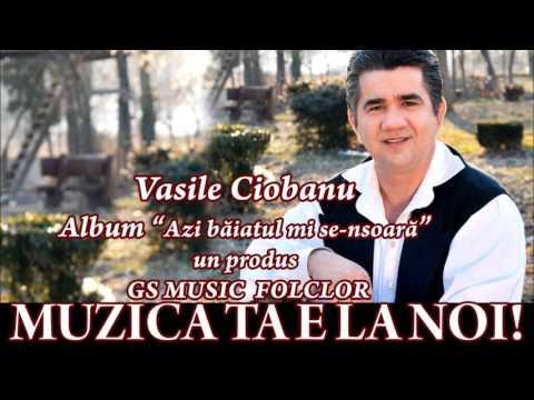 COLAJ ALBUM VASILE CIOBANU - AZI BAIATUL MI SE-NSOARA