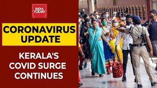 Kerala Covid Surge: Both Coronavirus & Zika Virus Cases On Surge In State | India Today