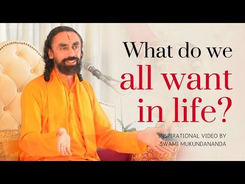 What Do We All Want In Life? Brilliant Answer by Swami Mukundananda | Inspirational Videos