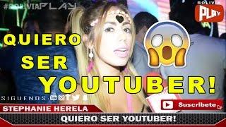 Stephanie Herela quiere ser Youtuber!   Bolivia Play
